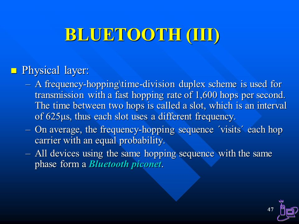 BLUETOOTH (III) Physical layer:
