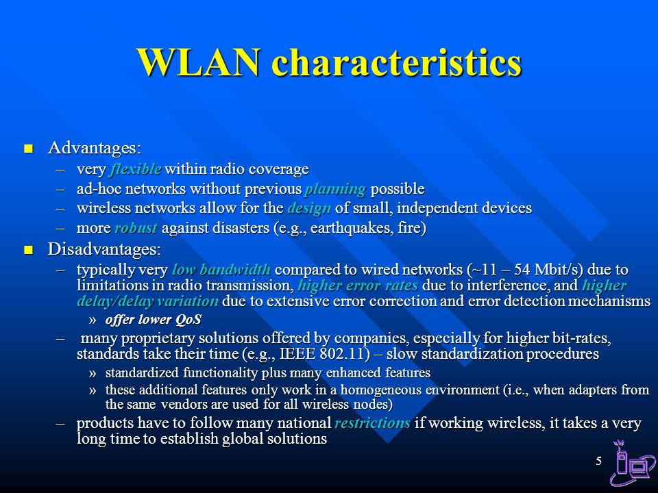 WLAN characteristics Advantages: Disadvantages: