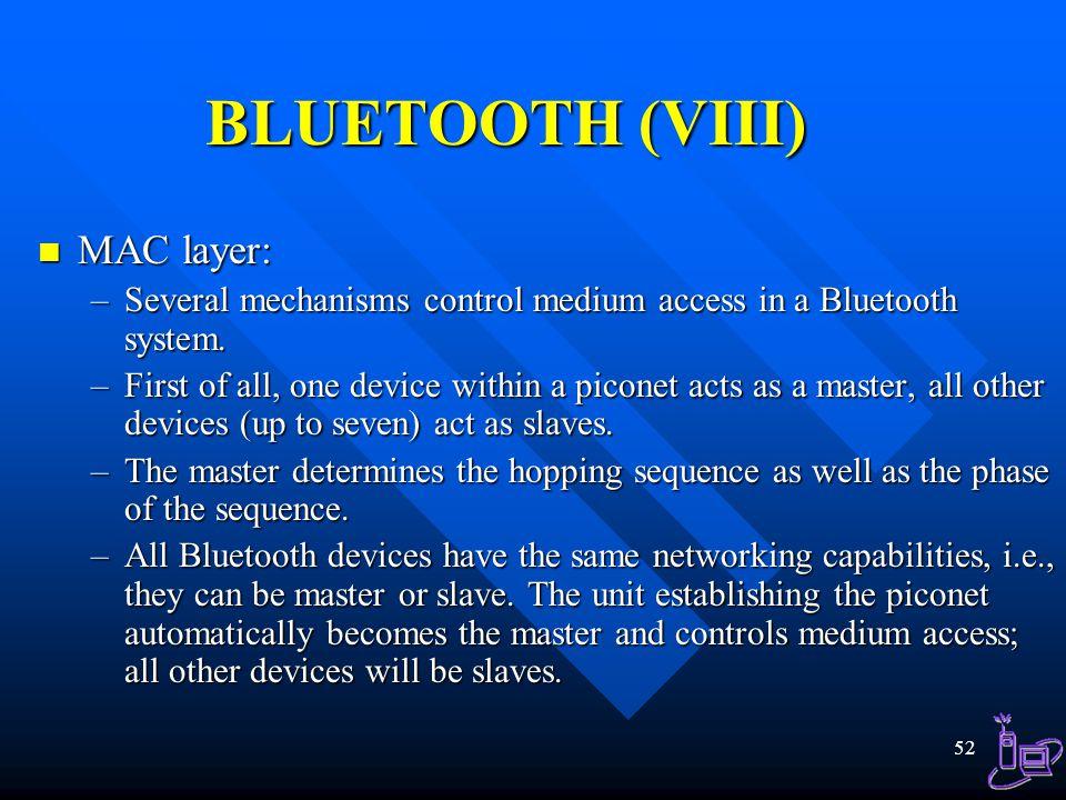 BLUETOOTH (VIII) MAC layer: