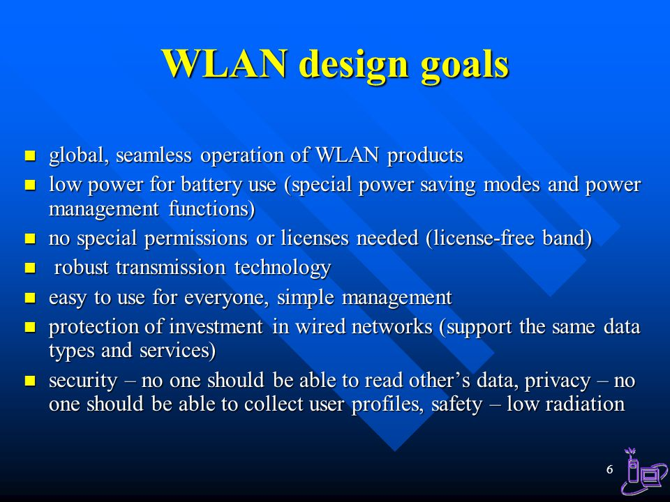 WLAN design goals global, seamless operation of WLAN products