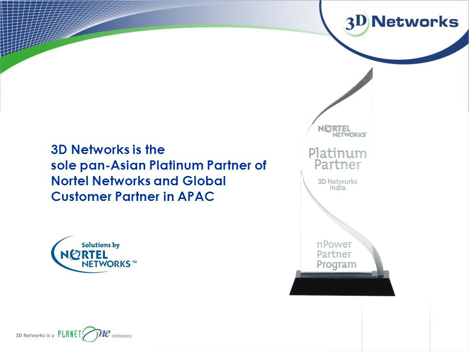 3D Networks is the sole pan-Asian Platinum Partner of Nortel Networks and Global Customer Partner in APAC