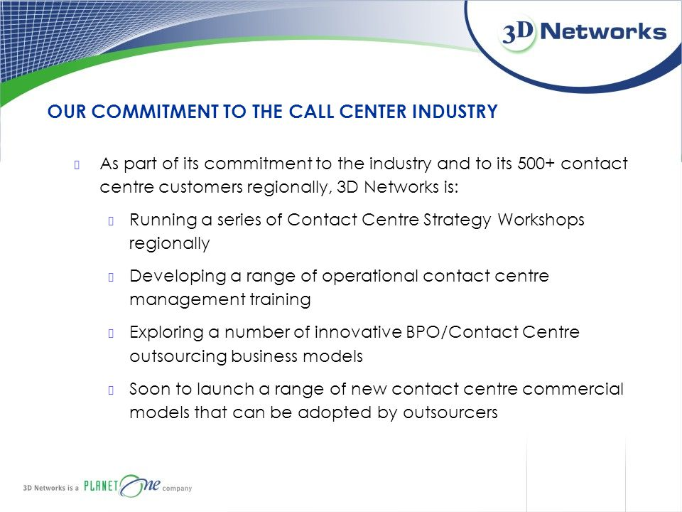 OUR COMMITMENT TO THE CALL CENTER INDUSTRY