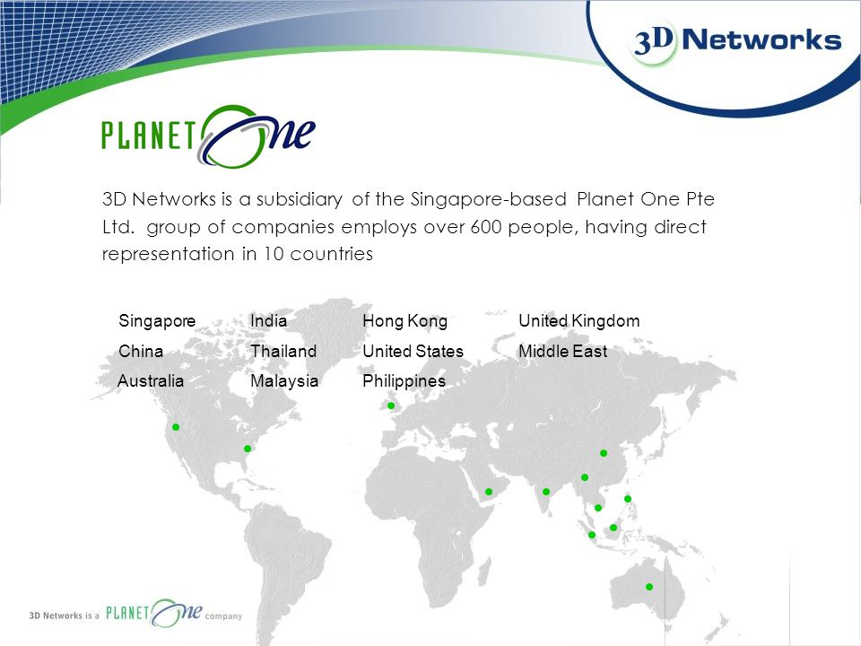 3D Networks is a subsidiary of the Singapore-based Planet One Pte Ltd