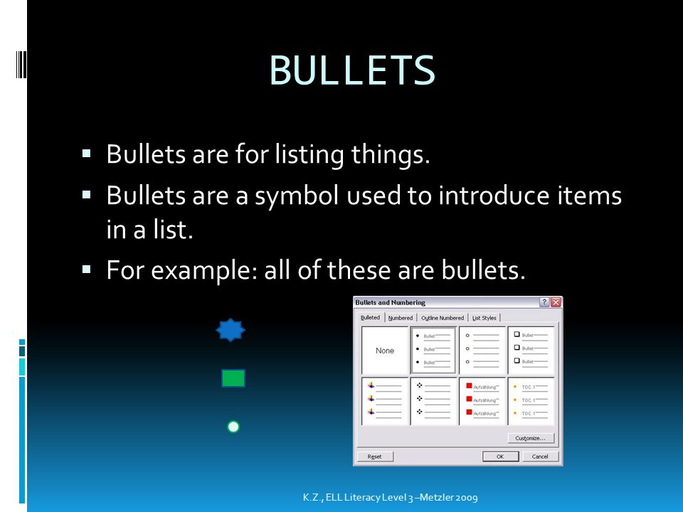 BULLETS Bullets are for listing things.