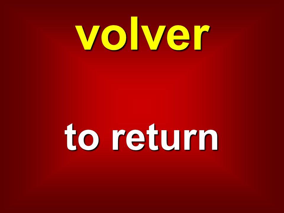 volver to return