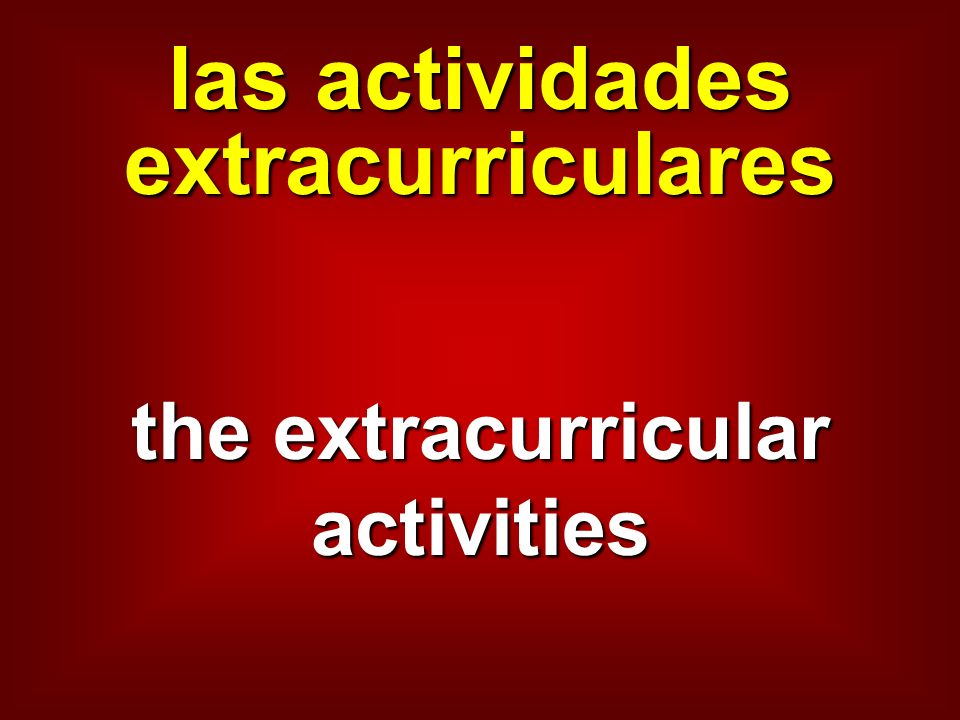 las actividades extracurriculares the extracurricular activities