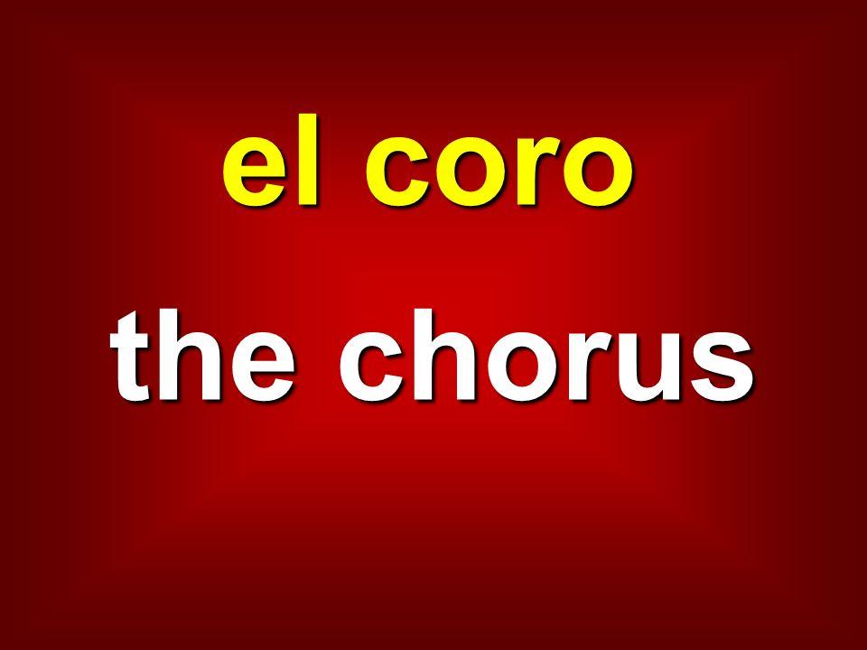 el coro the chorus
