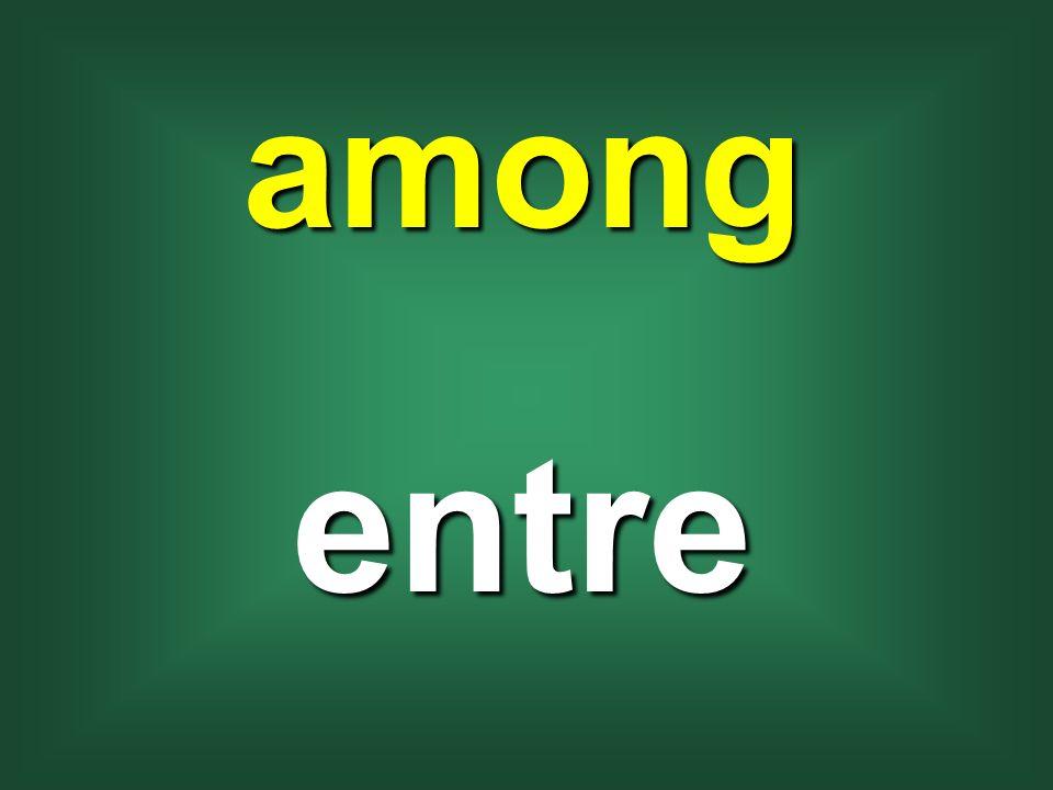 among entre