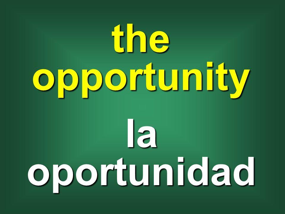 the opportunity la oportunidad