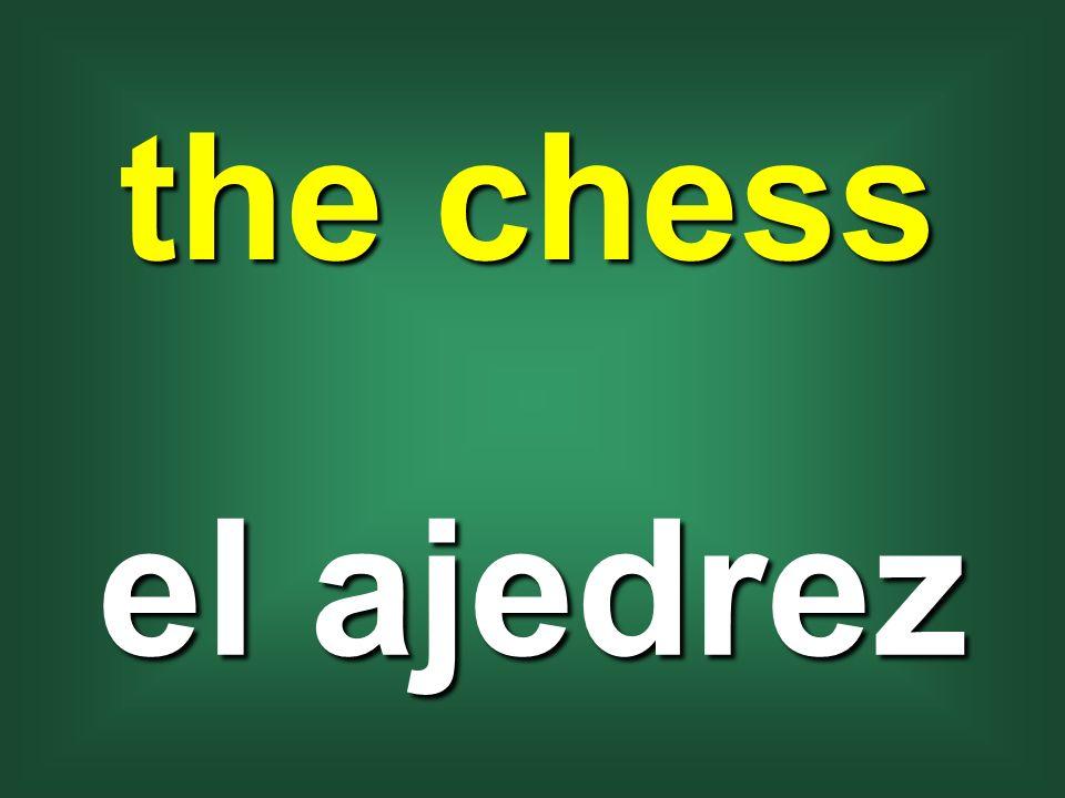 the chess el ajedrez
