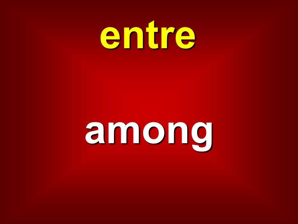 entre among