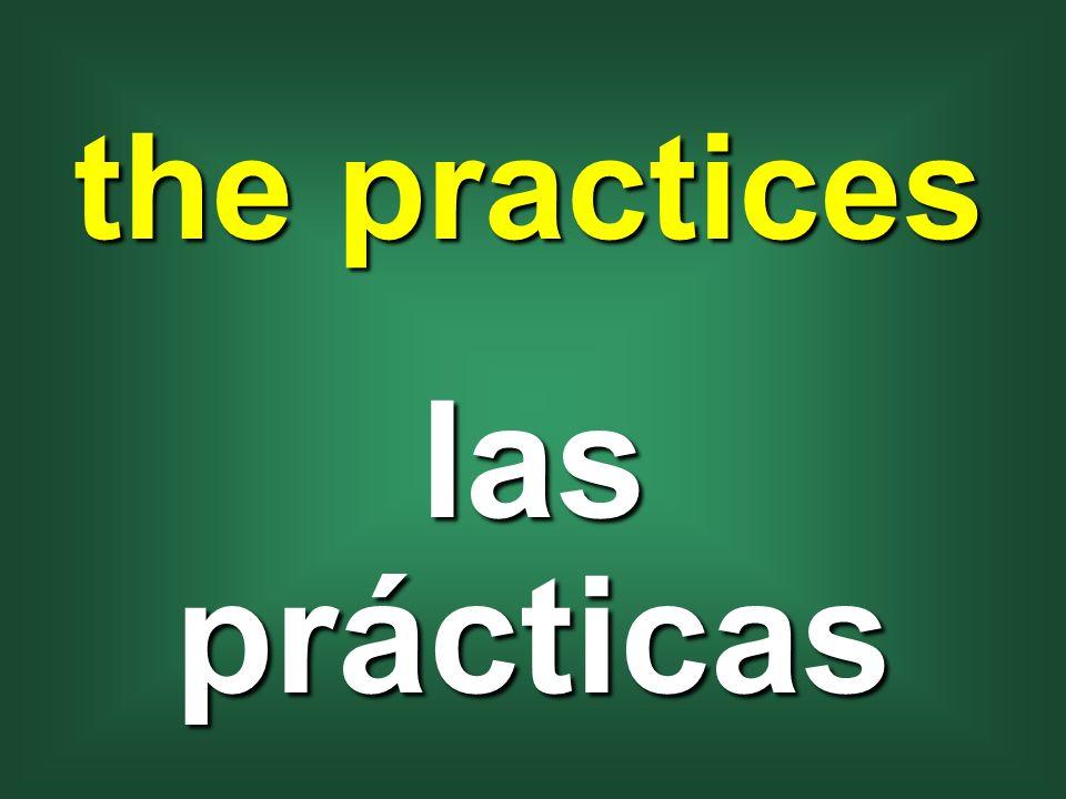 the practices las prácticas