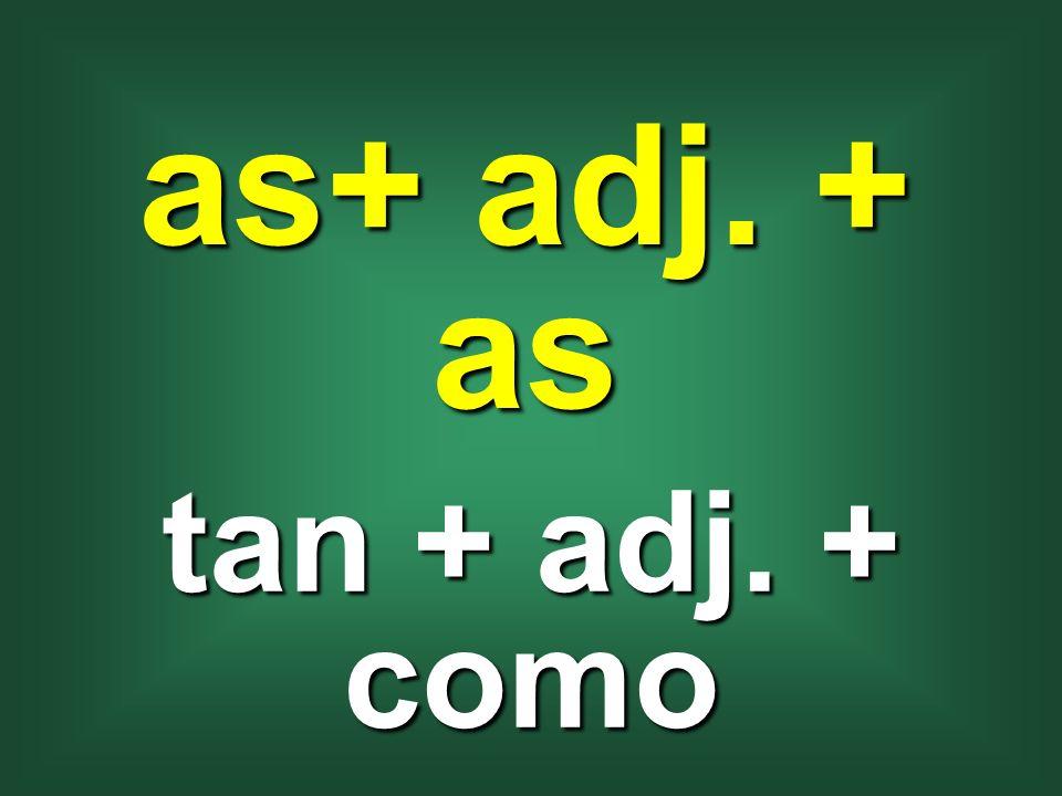 as+ adj. + as tan + adj. + como