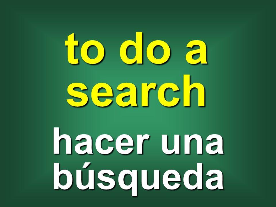 to do a search hacer una búsqueda