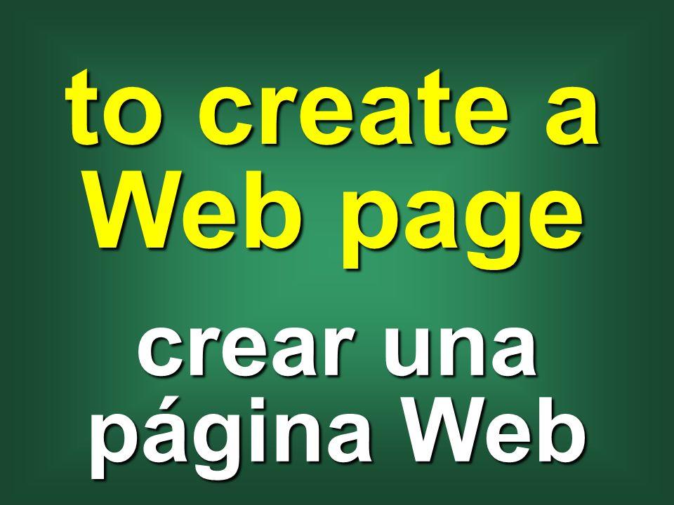 to create a Web page crear una página Web