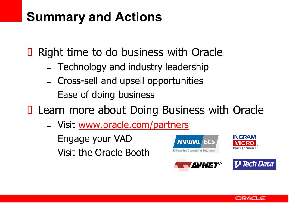 Summary and Actions Right time to do business with Oracle