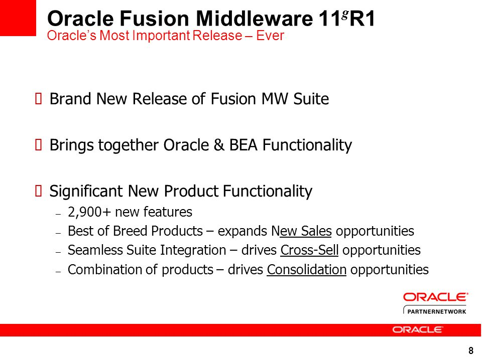 Oracle Fusion Middleware 11gR1 Oracle's Most Important Release – Ever