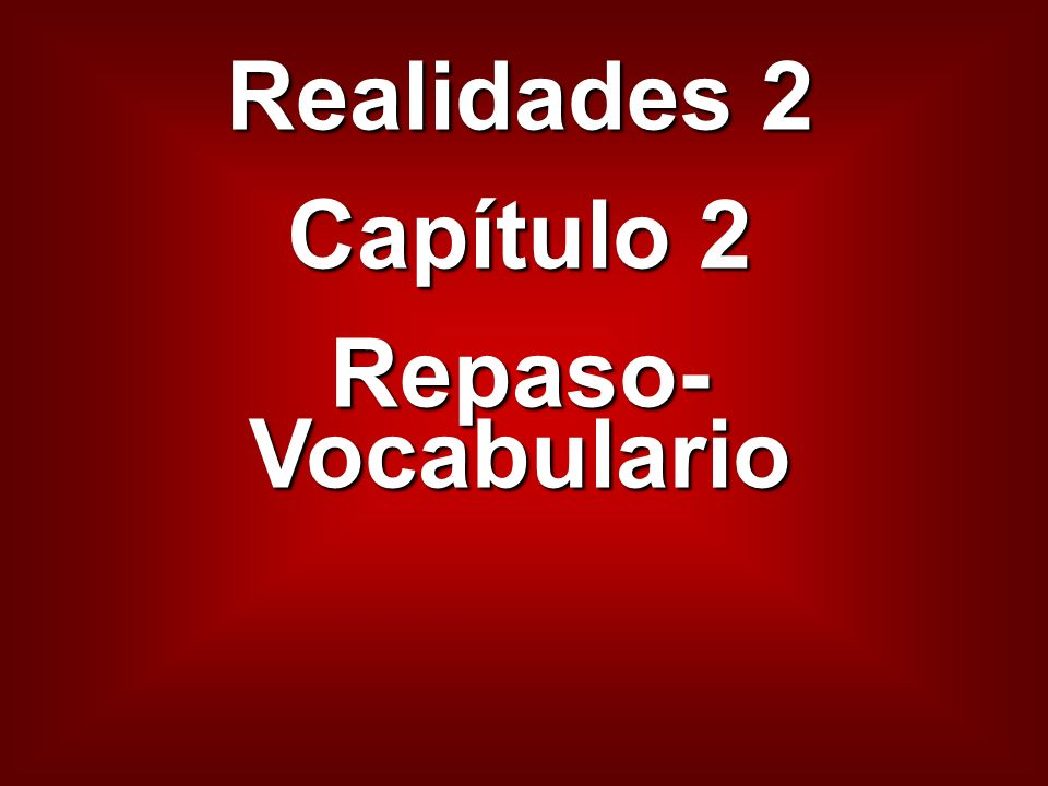 Realidades 2 Capítulo 2 Repaso-Vocabulario
