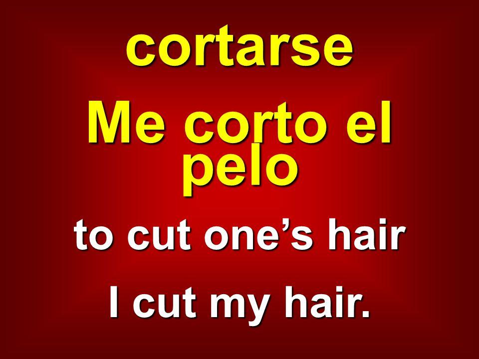 cortarse Me corto el pelo
