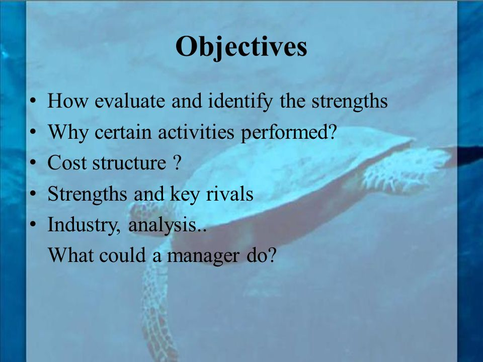 Objectives How evaluate and identify the strengths