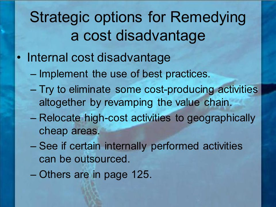 Strategic options for Remedying a cost disadvantage