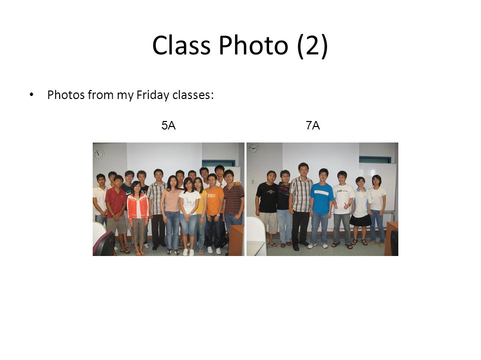 Class Photo (2) Photos from my Friday classes: 5A 7A