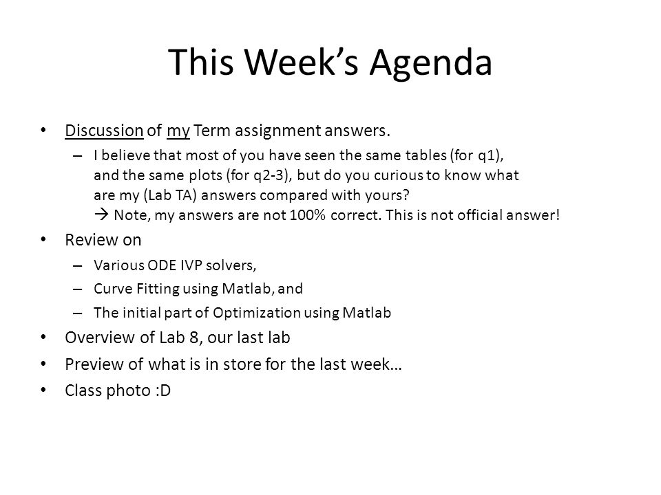 This Week's Agenda Discussion of my Term assignment answers. Review on