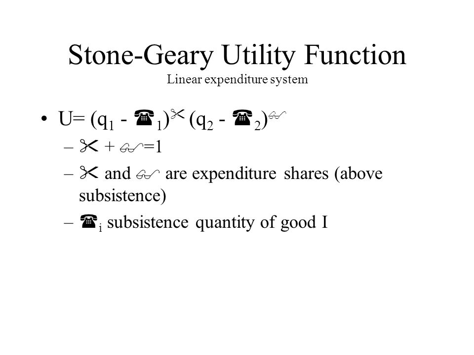Stone-Geary Utility Function Linear expenditure system