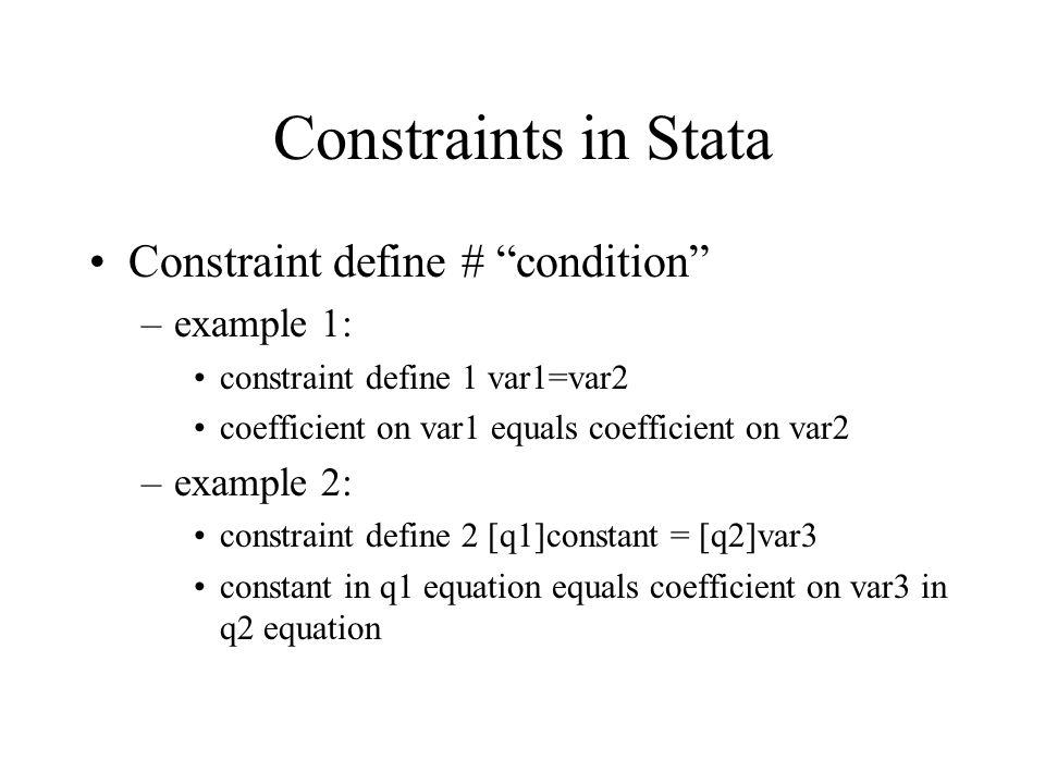 Constraints in Stata Constraint define # condition example 1: