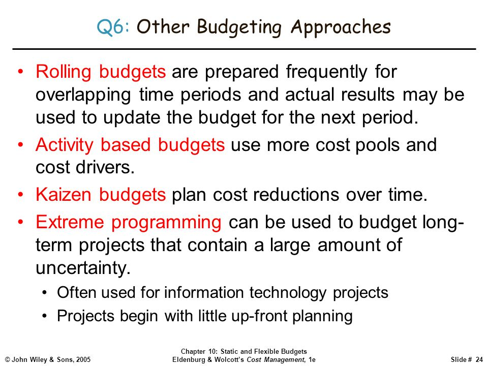Q6: Other Budgeting Approaches