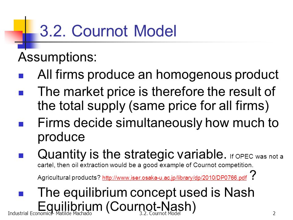3.2. Cournot Model Assumptions: