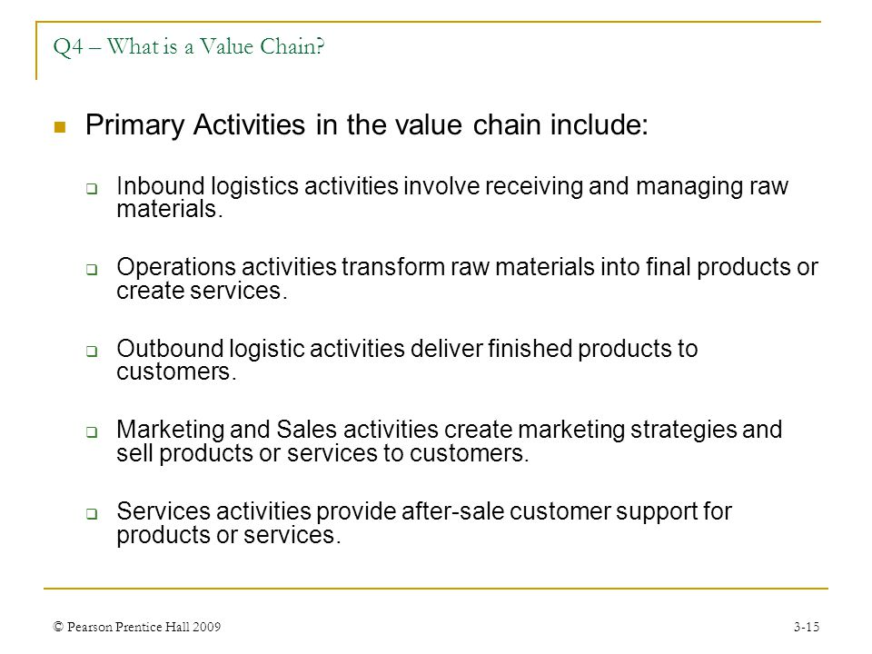 Primary Activities in the value chain include: