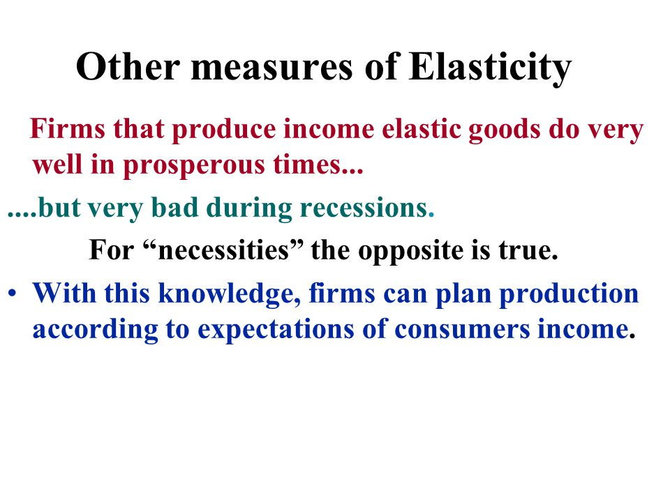 Other measures of Elasticity