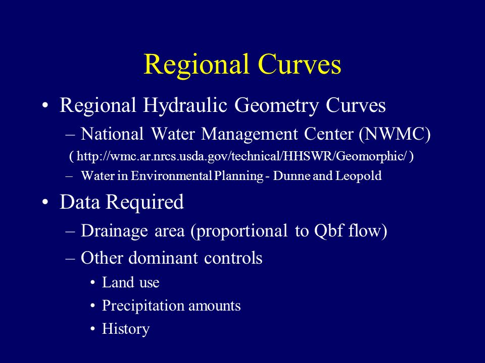 Regional Curves Regional Hydraulic Geometry Curves Data Required