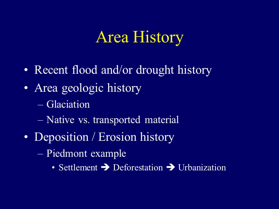Area History Recent flood and/or drought history Area geologic history