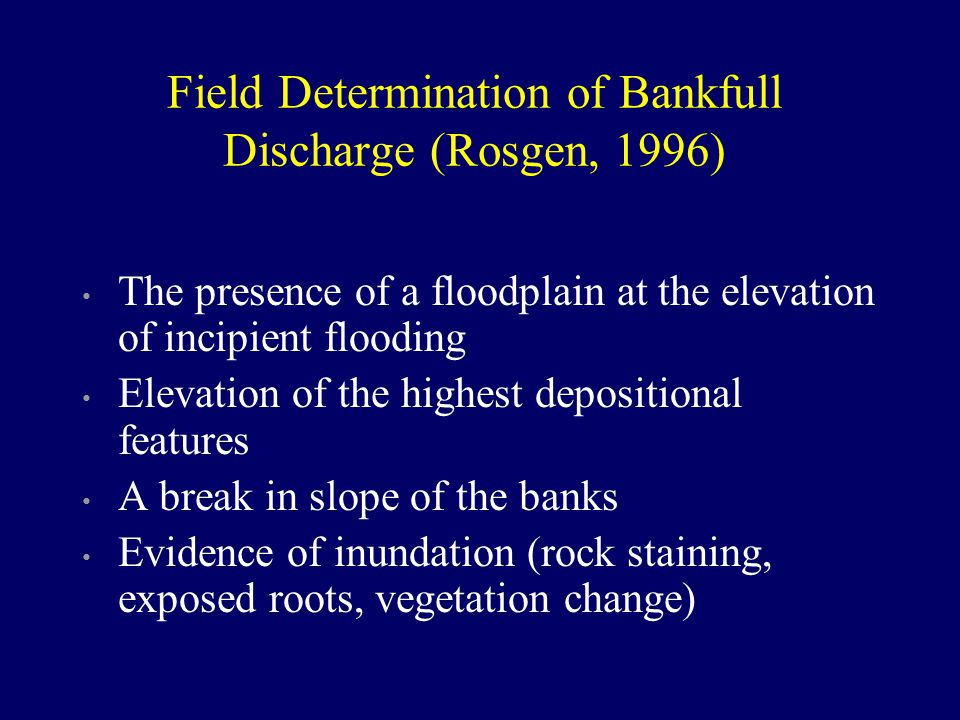 Field Determination of Bankfull Discharge (Rosgen, 1996)
