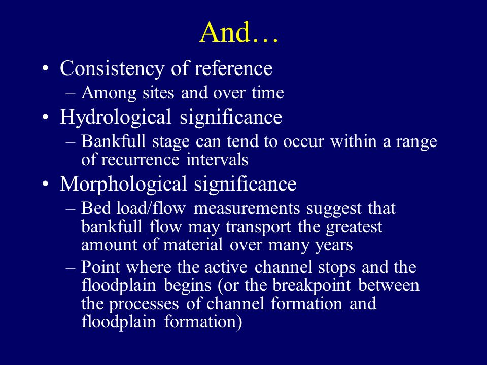 And… Consistency of reference Hydrological significance