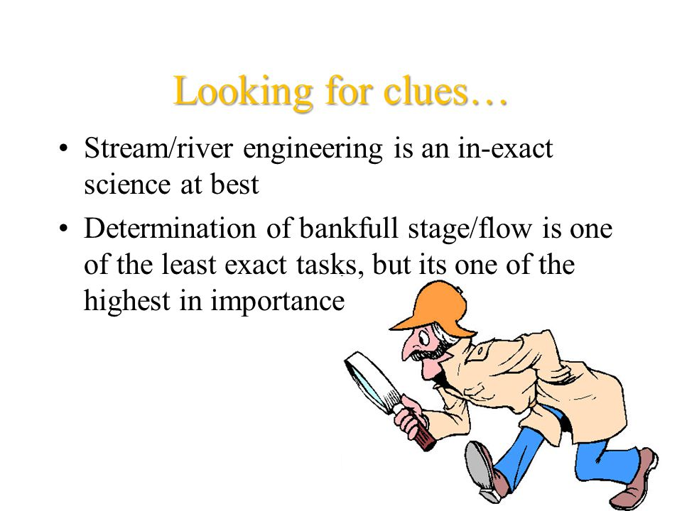 Looking for clues… Stream/river engineering is an in-exact science at best.