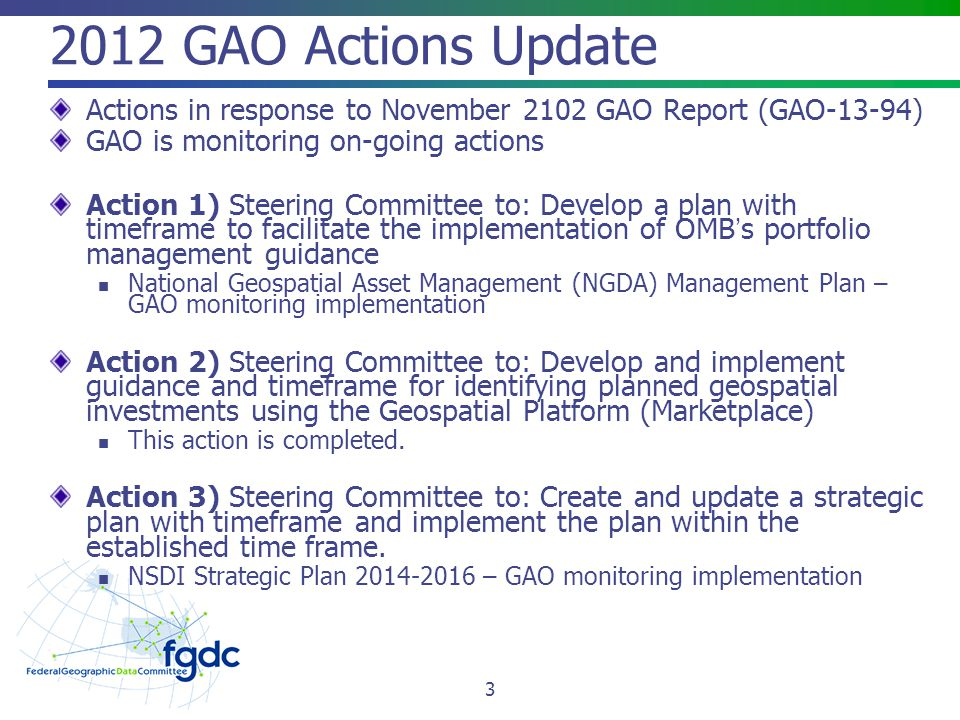 2012 GAO Actions Update Actions in response to November 2102 GAO Report (GAO-13-94) GAO is monitoring on-going actions.
