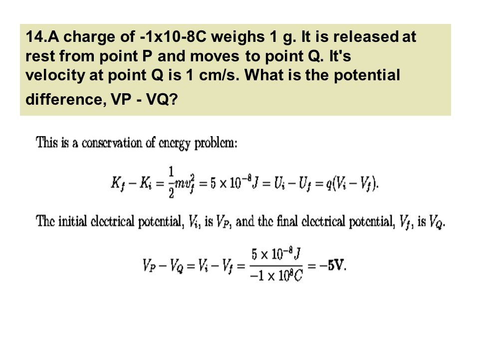 14. A charge of -1x10-8C weighs 1 g