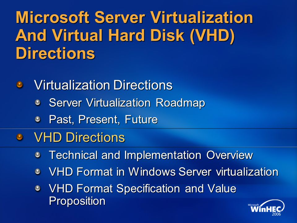 Microsoft Server Virtualization And Virtual Hard Disk (VHD) Directions