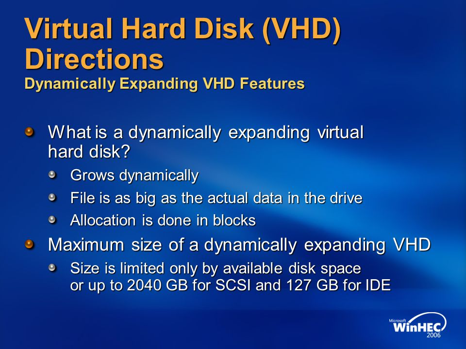 Virtual Hard Disk (VHD) Directions Dynamically Expanding VHD Features