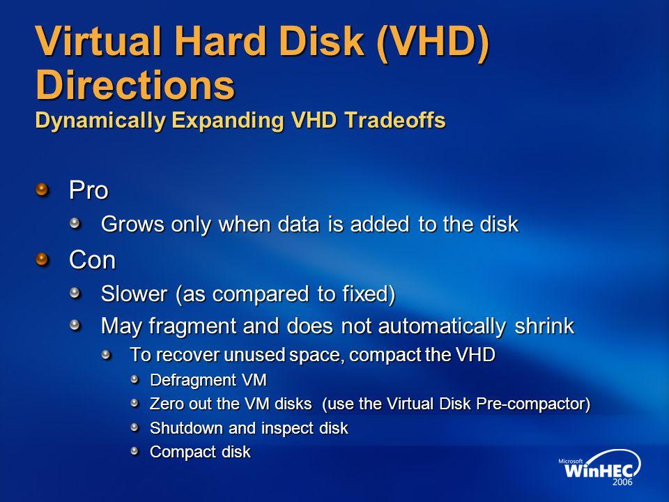 Virtual Hard Disk (VHD) Directions Dynamically Expanding VHD Tradeoffs