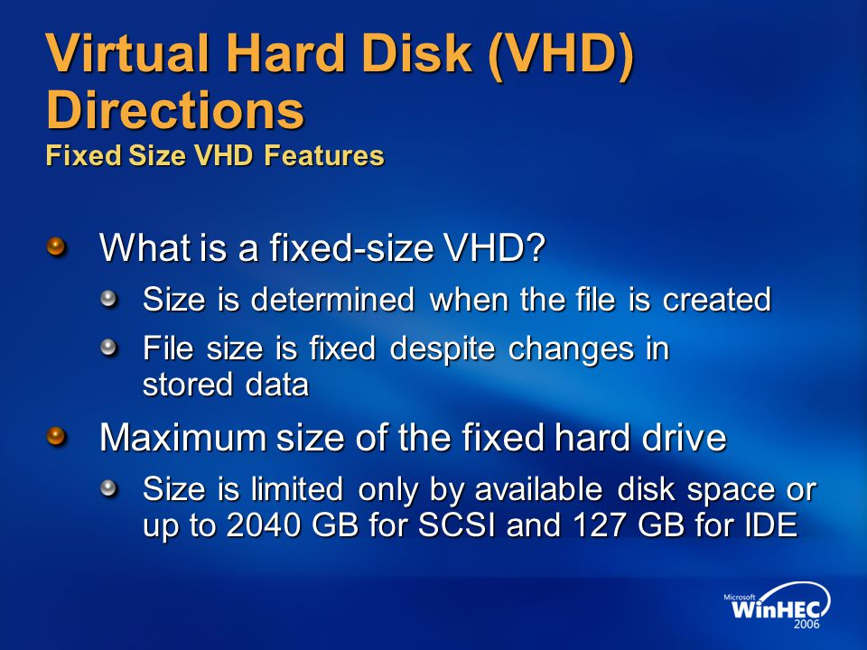 Virtual Hard Disk (VHD) Directions Fixed Size VHD Features