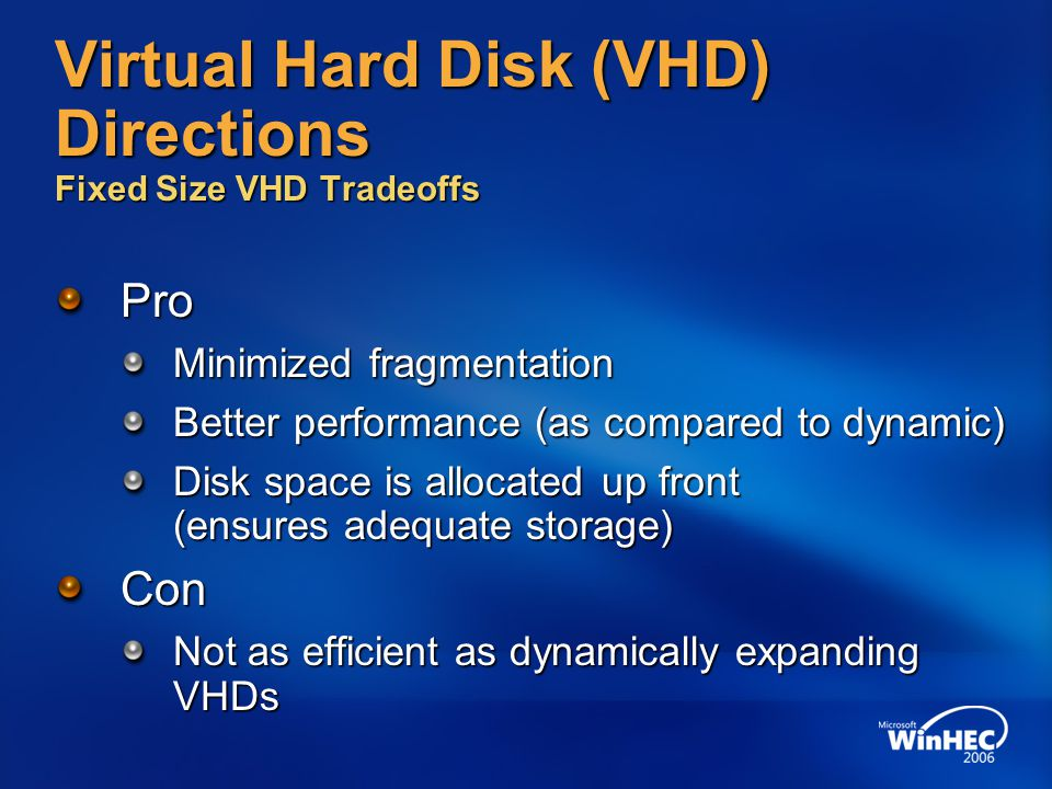 Virtual Hard Disk (VHD) Directions Fixed Size VHD Tradeoffs