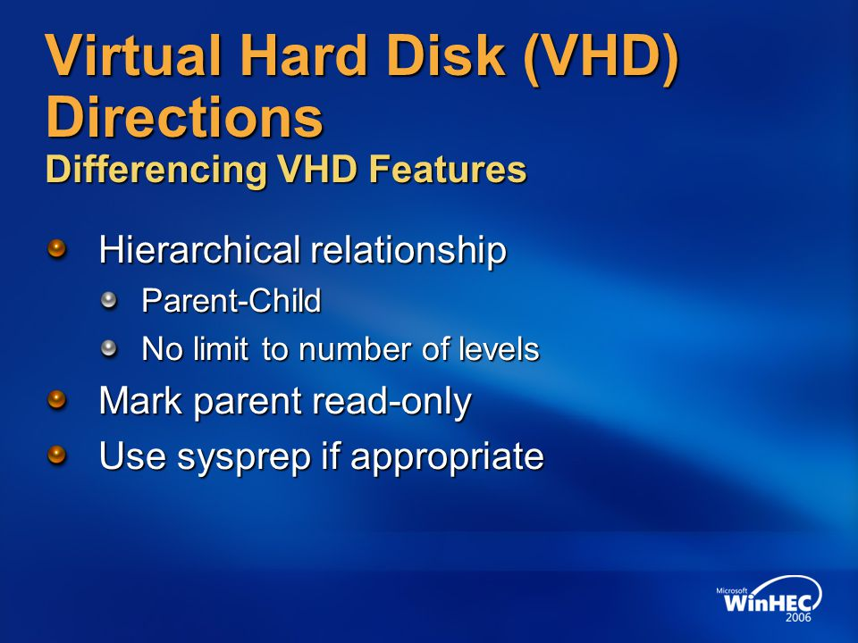 Virtual Hard Disk (VHD) Directions Differencing VHD Features
