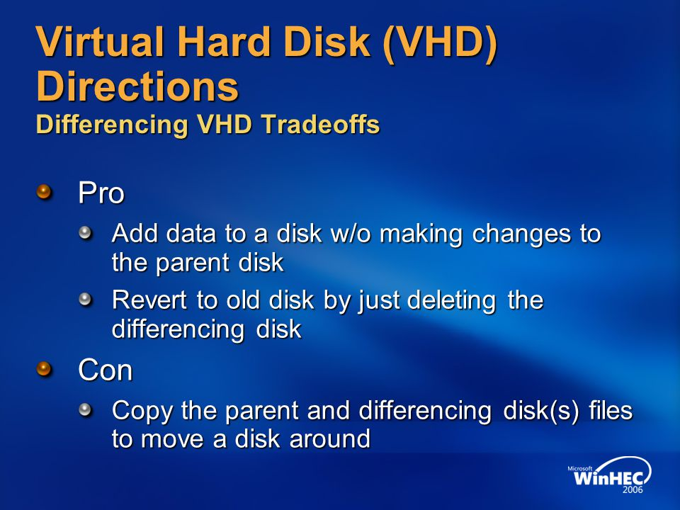 Virtual Hard Disk (VHD) Directions Differencing VHD Tradeoffs