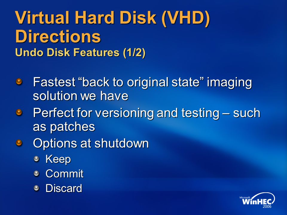 Virtual Hard Disk (VHD) Directions Undo Disk Features (1/2)