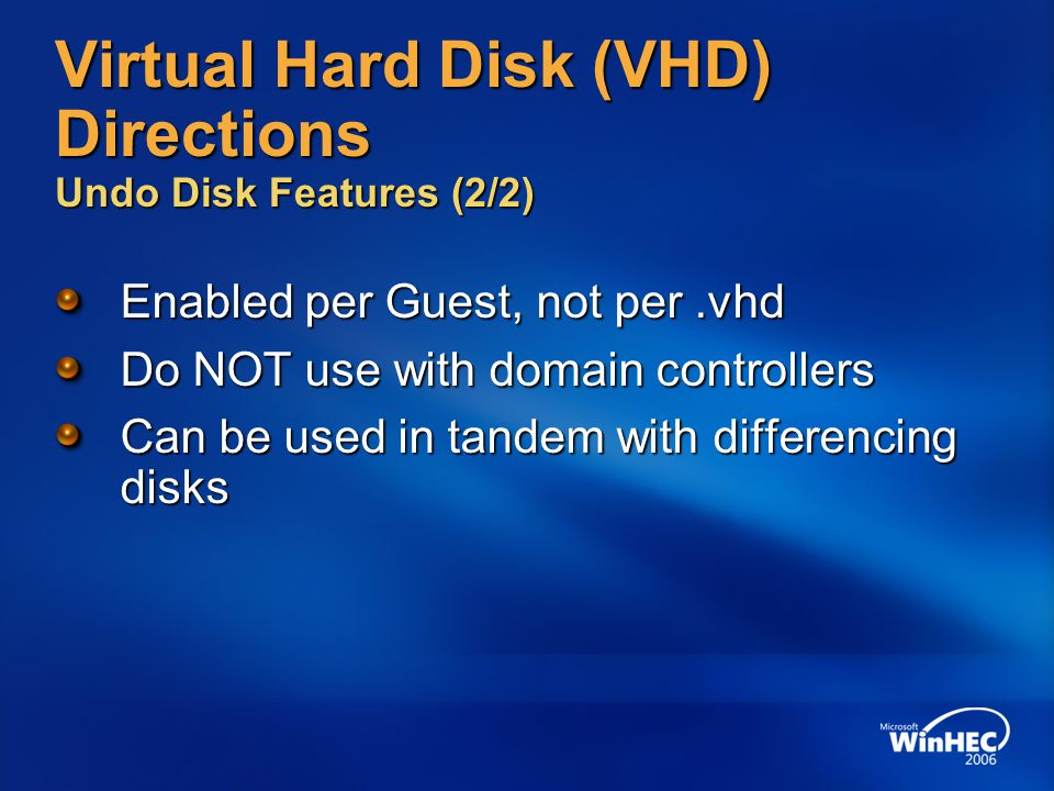 Virtual Hard Disk (VHD) Directions Undo Disk Features (2/2)