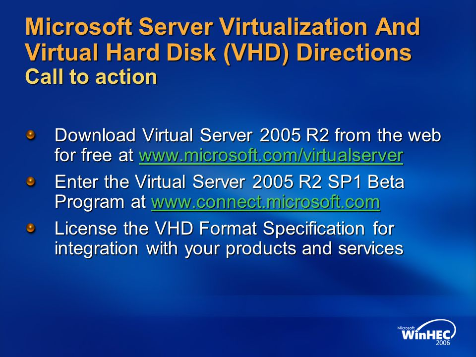 4/11/2017 7:14 AM Microsoft Server Virtualization And Virtual Hard Disk (VHD) Directions Call to action.